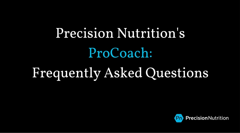 Precision Nutrition's ProCoach Frequently Asked Questions