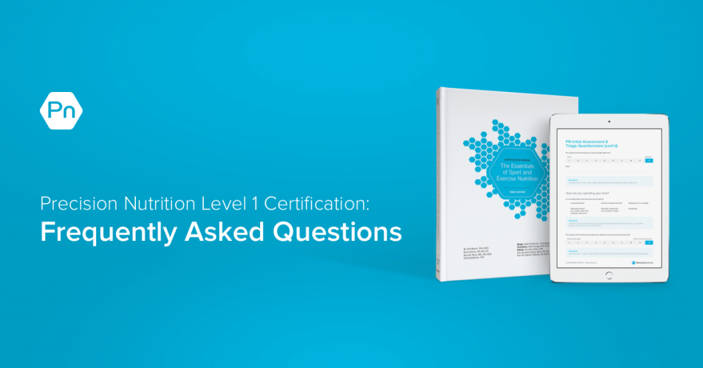Precision Nutrition Level 1 Certification Frequently Asked Questions