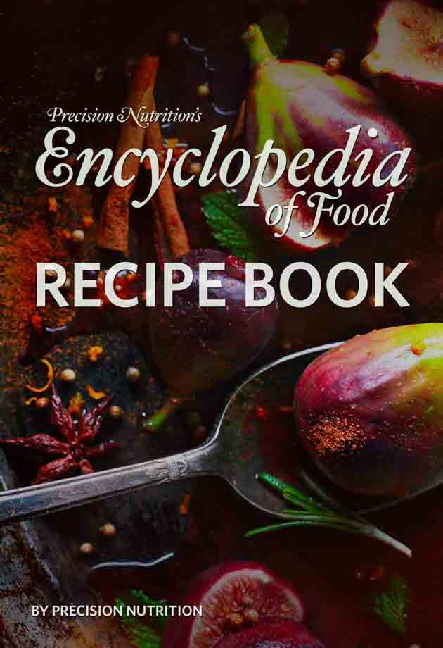 The Precision Nutrition Whole Food Recipe Book
