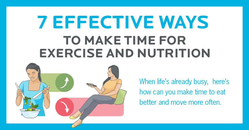 7 ways to make time for exercise and nutrition. [Infographic]